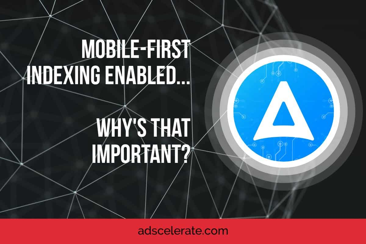 mobile first indexing why is that important