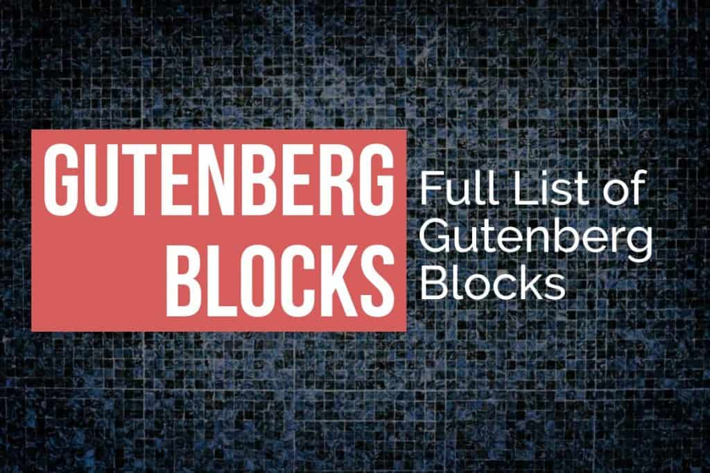 List of Gutenberg Blocks